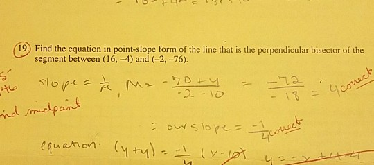 Solved 19 Find The Equation In Point Slope Form Of The L