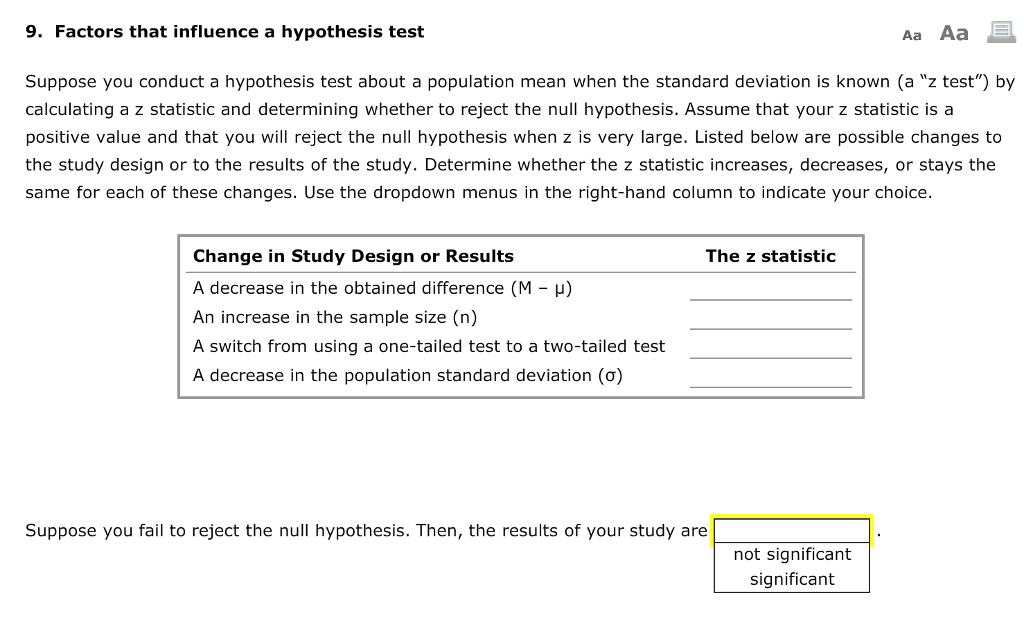the value of the z score in a hypothesis test is influenced by a variety of factors Math the value of the z-score in a hypothesis test is influenced by a variety of factors assuming that all other variables are held constant, explain how the value of z is influenced by each of the following.