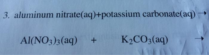 Solved Aluminum Nitrateaq Potassium Carbonateaq Al