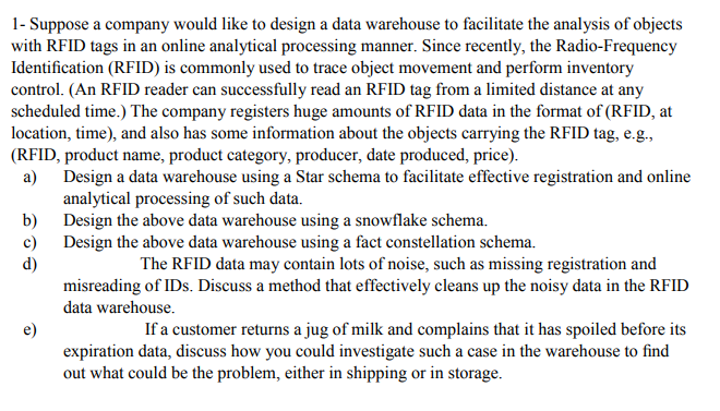 1- Suppose A Company Would Like To Design A Data W
