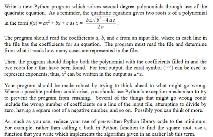 Write A New Python Program Which Solves Second Degree Polynomials Through Use Of The Quadratic Equation