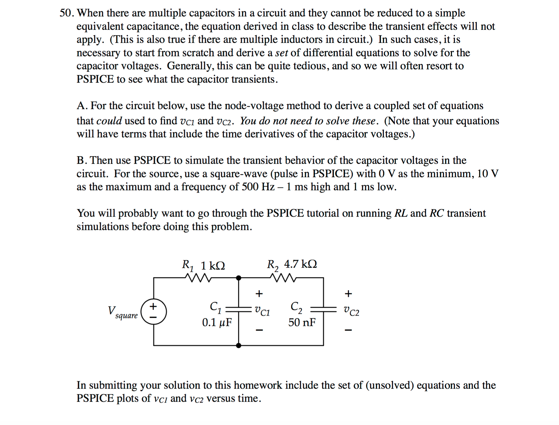 Solved When There Are Multiple Capacitors In A Circuit An Series Rc Or Rl Into Equivalent Parallel Question And They Cannot Be Reduced To Simple