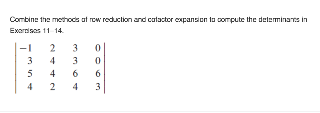Other math archive march 13 2017 chegg combine the methods of row reduction and cofactor expansion to compute the determinants in exercises 11 fandeluxe Image collections