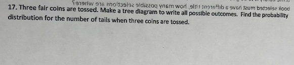 Solved 17 three fair coins are tossed make a tree diagr three fair coins are tossed make a tree diagram to write all possible ccuart Choice Image