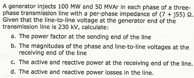 A generator injects 100 MW and 50 MVAr in each pha