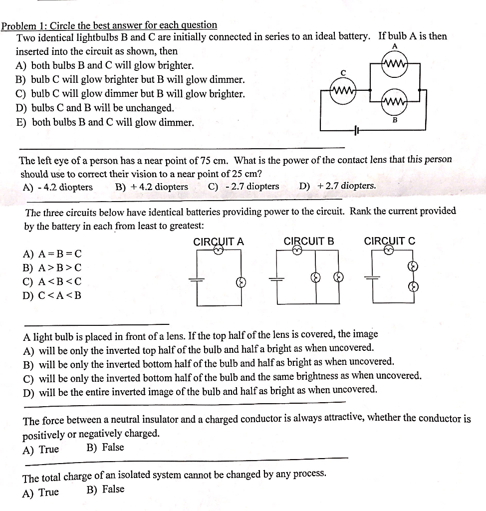 Solved Circle The Best Answer For Each Question Two Ident Light Bulb Is Connected In Circuit Shown Cheggcom Problem 1 Identical Lightbulbs B And Care