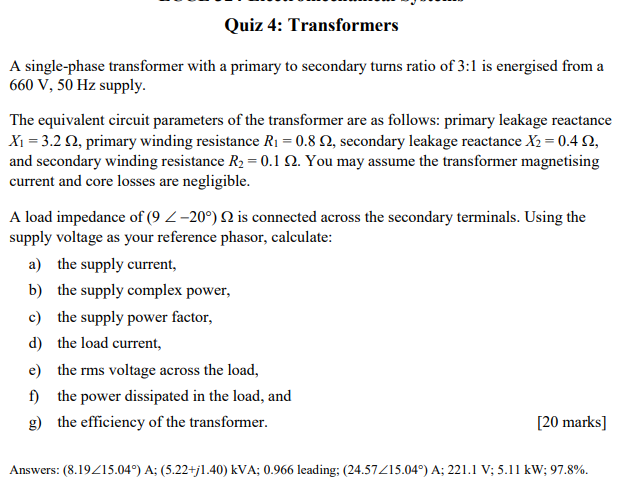 Solved: Quiz 4: Transformers A Single-phase Transformer Wi