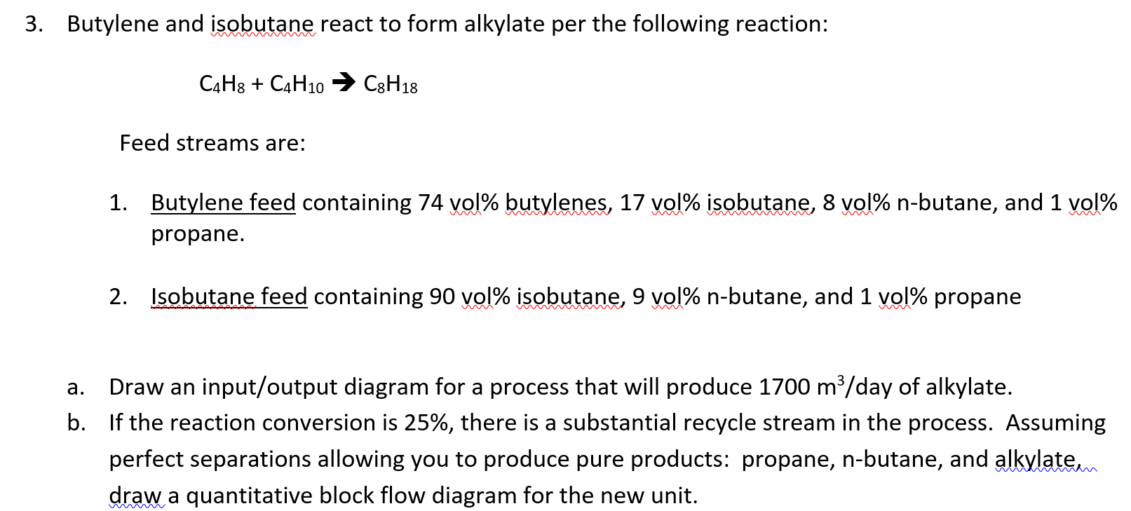 Solved 3 Butylene And Isobutane React To Form Alkylate P Block Flow Diagram Question Per The Following Reaction 8h18 Feed Streams Ar