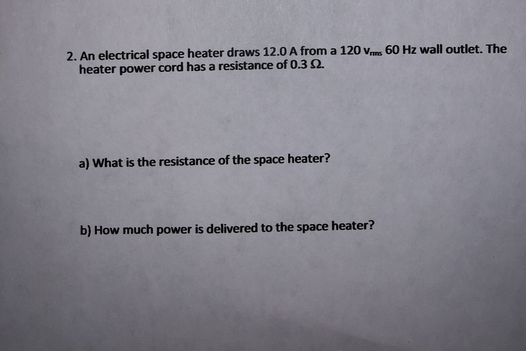 Solved: 2  An Electrical Space Heater Draws 12 0 A From A