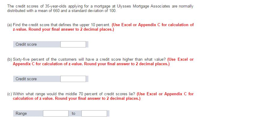 660 Credit Score >> Solved The Credit Scores Of 35 Year Olds Applying For A M