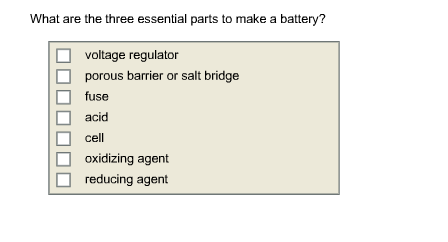 Solved What Are The Three Essential Parts To Make A Battery