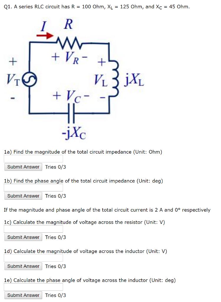 Solved: Q1  A Series RLC Circuit Has R = 100 Ohm, XL = 125