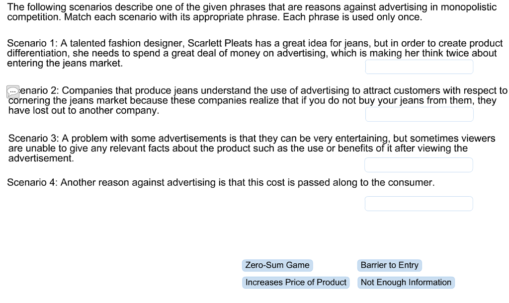 The Following Scenarios Describe One Of Given Phrases That Are Reasons Against Advertising In Monopolistic