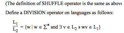 (The definition of SHUFFLE operator is the same as above Define a DIVISION operator on languages as follows: