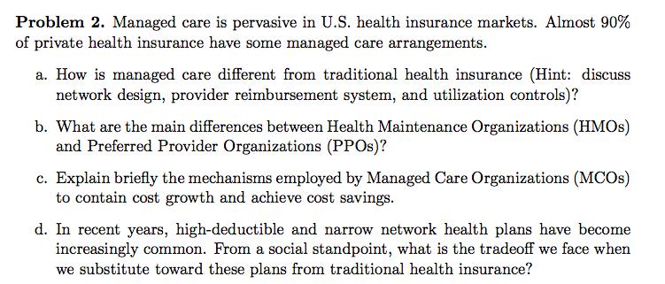 Solved: Problem 2, Managed Care Is Pervasive In U S  Healt