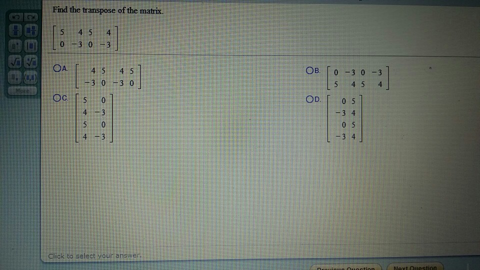 Image for Find the transpose of the matrix.