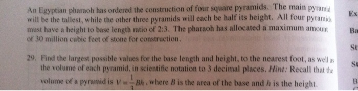 Image for An Egyptian pharaoh has ordered the construction of four square pyramids. The main pyramid Will be the tallest