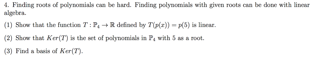 Solved 4 Finding Roots Of Polynomials Can Be Hard Findi Chegg Com