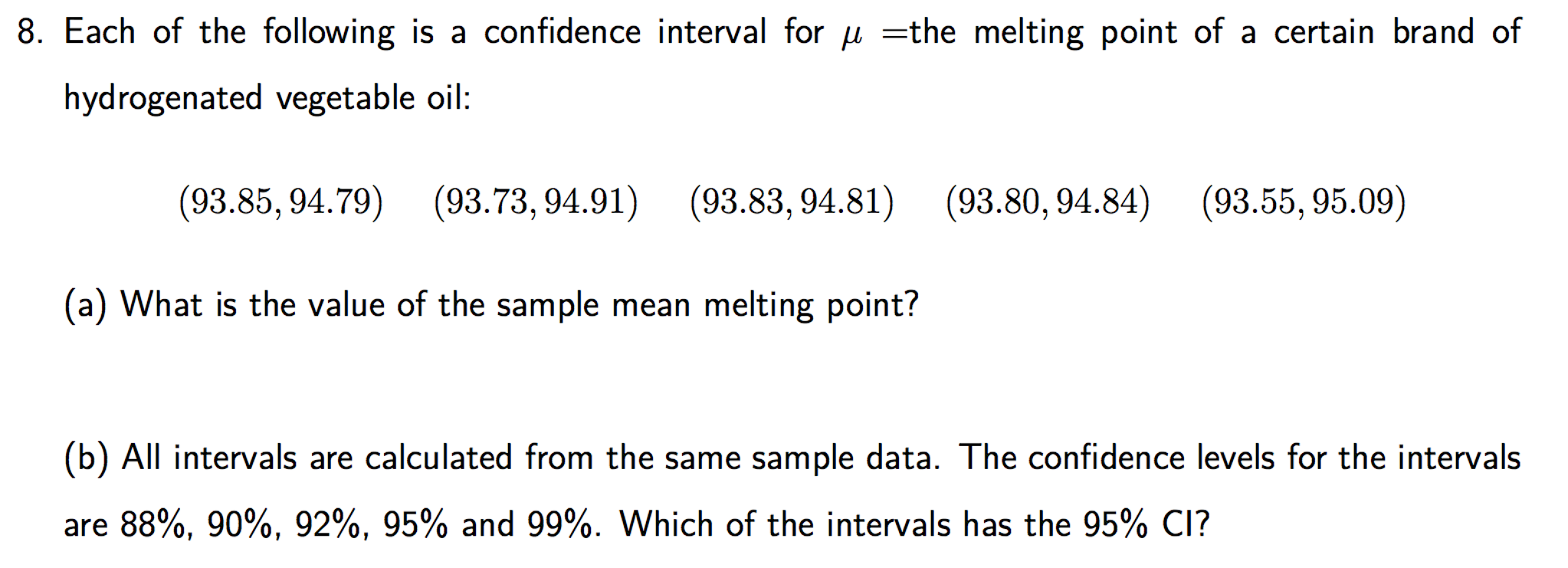 Each Of The Following Is A Confidence Interval For