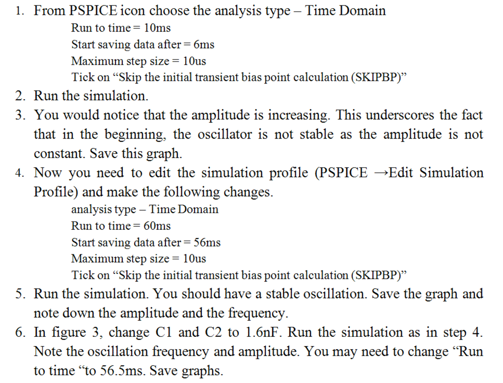 Solved Simulation Procedure Assemble The Circuit In Fig Oscillator Simple Sine Wave Generator Shown From Pspice Icon Choose Analysis Type Time Domain Run To 10ms Start
