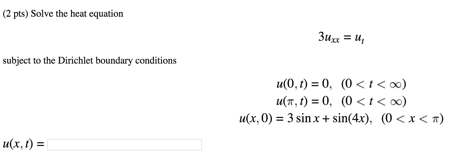 Solved: Solve The Heat Equation Subject To The Dirichlet B