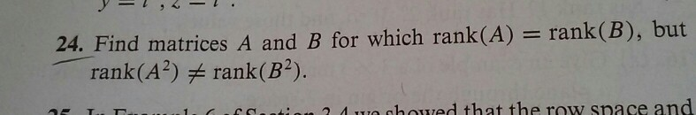 Image for Find matrices A and B for which rank(A) = rank(B), but rank(A^2) is not equal to rank(B^2).