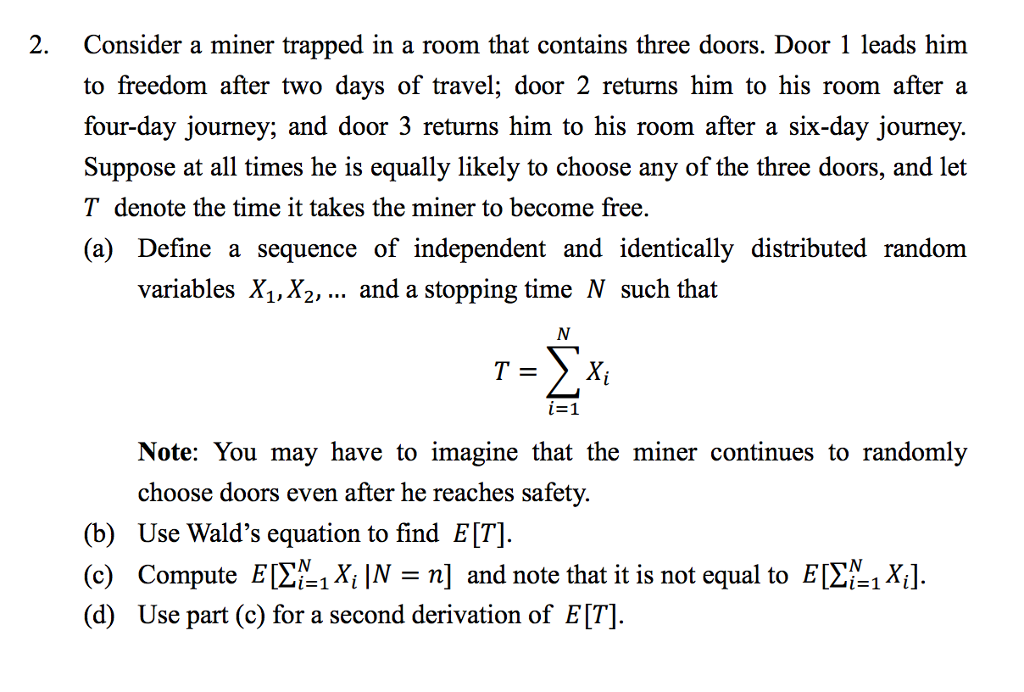 Consider a miner trapped in a room that contains three doors. Door 1  sc 1 st  Chegg & Solved: Consider A Miner Trapped In A Room That Contains T ...