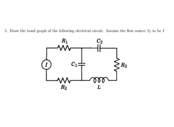 Solved: 4. Draw The Bond Graph Of The Following Electrical ...
