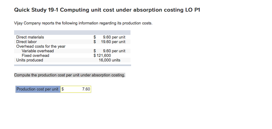 Question Compute The Production Cost Per Unit Under Absorption Costing 760 Is Not Correct