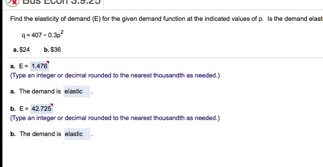 Solved Find The Elasticity Of Demand E For The Given De Chegg Com