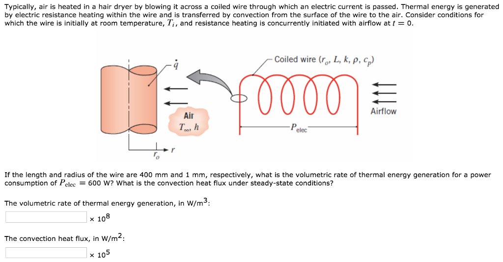 Solved: Typically, Air Is Heated In A Hair Dryer By Blowin ... on blow dryer energy flow diagram, motor control circuit diagram, roper dryer heating element diagram, roper res7745rqo electric dryer diagram, isolated ground system diagram, conair hair dryer diagram, truck air dryer installation diagram, appliance gfi switch diagram,