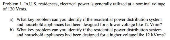 Solved: In U.S. Residences, Electrical Power Is Generally ...