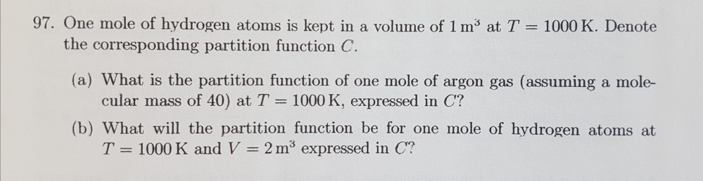 Solved: 97  One Mole Of Hydrogen Atoms Is Kept In A Volume