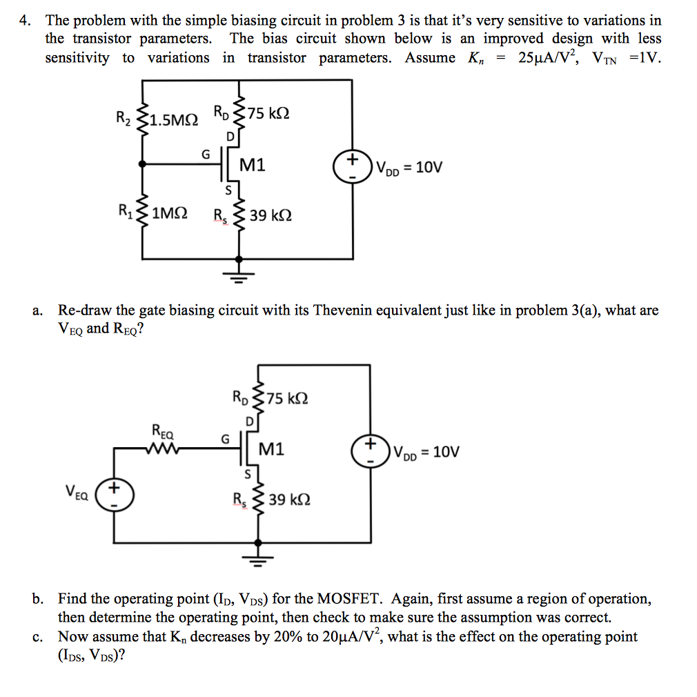 Solved The Problem With Simple Biasing Circuit In Pro Mosfet Question 3 Is That It S Very Sensitive To Variation