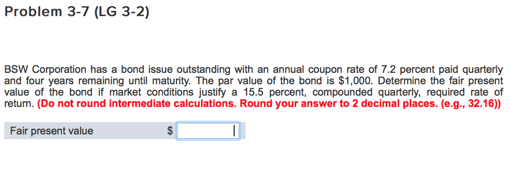 Solved: Problem 3-7 (LG 3-2) BSW Corporation Has A Bond Is