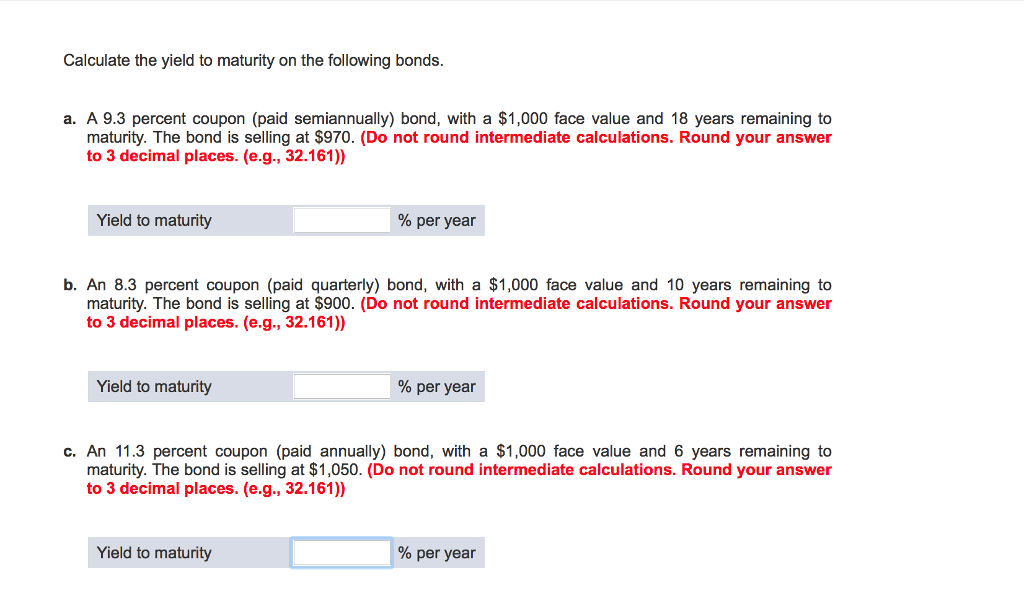 calculate the yield to maturity on the following bonds a a 93 percent coupon