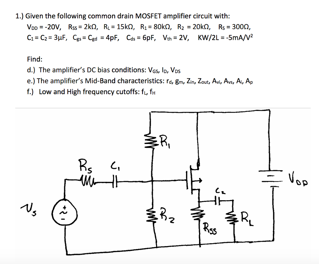 Peachy Solved Given The Following Common Drain Mosfet Amplifier Wiring Digital Resources Bemuashebarightsorg