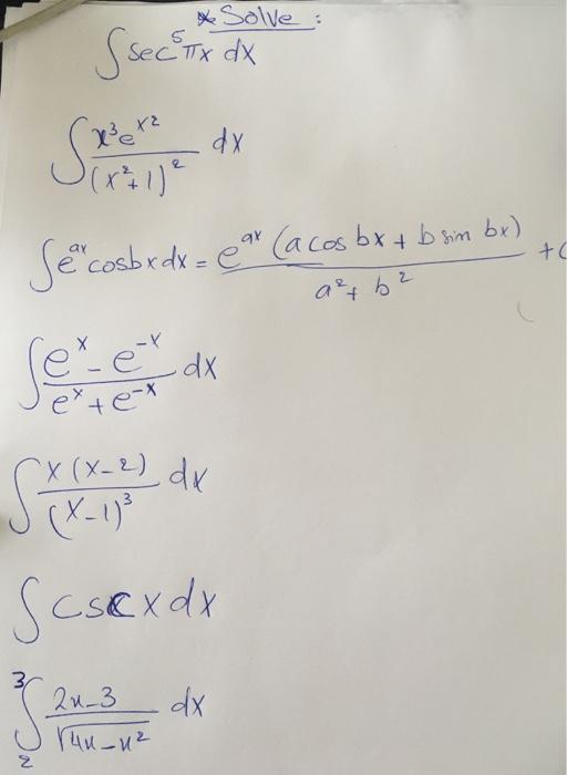 Solved: Solve: Integral Sec^5 Pi X Dx Integral X^3 E^x^2