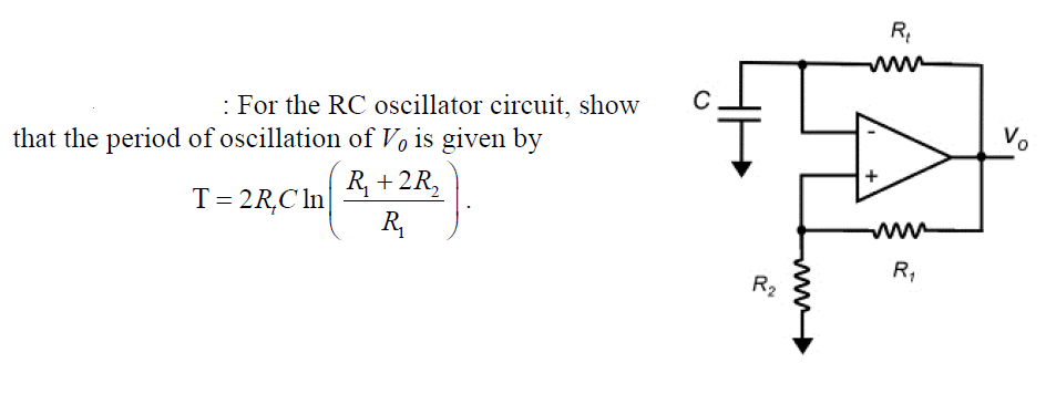 Solved: For The RC Oscillator Circuit, Show That The Perio