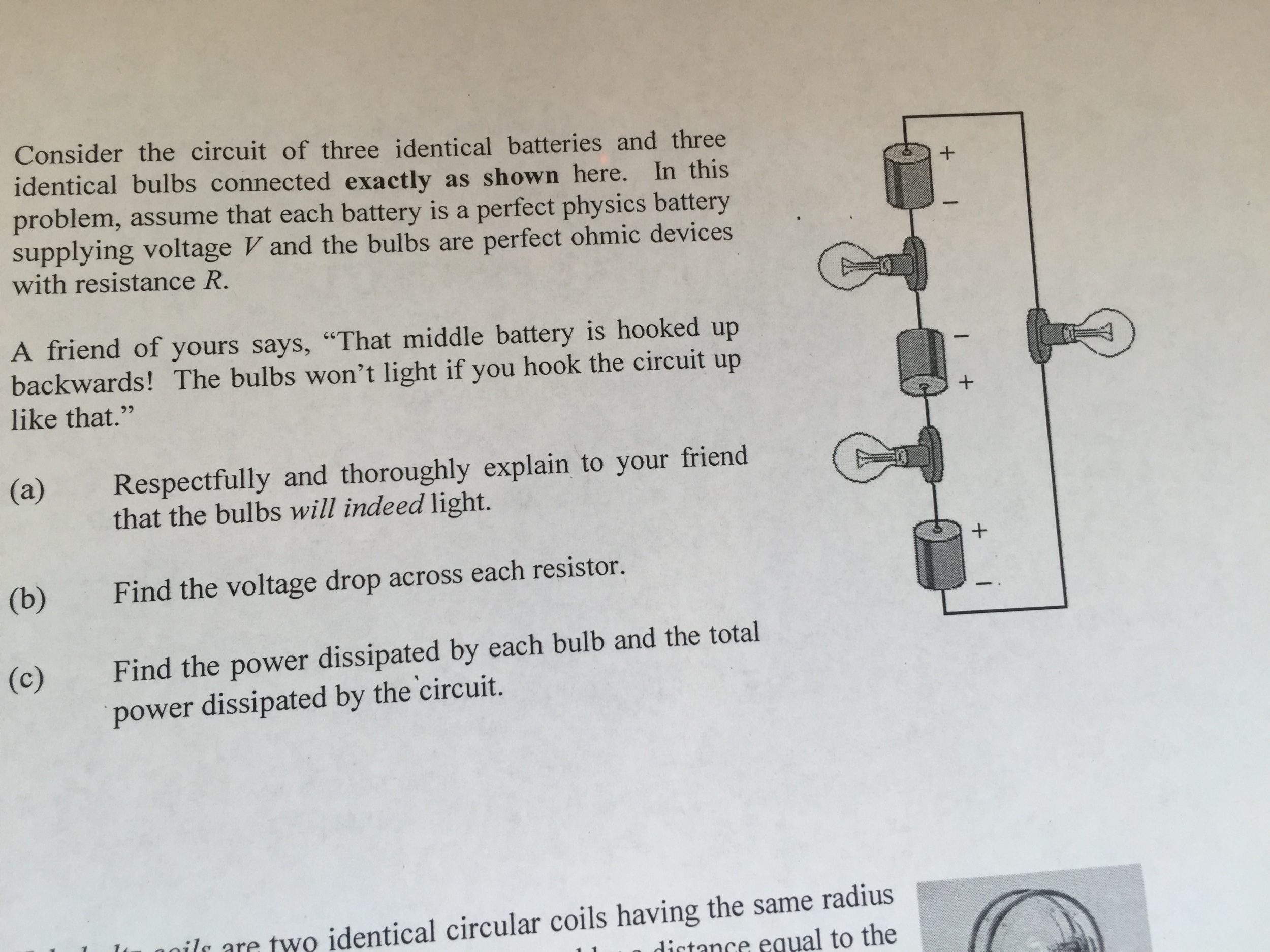 Solved Solve The Question For A B C Show Your Work So I Light Bulb Is Connected In Circuit Shown Cheggcom Consider Of Three Identical Batteries