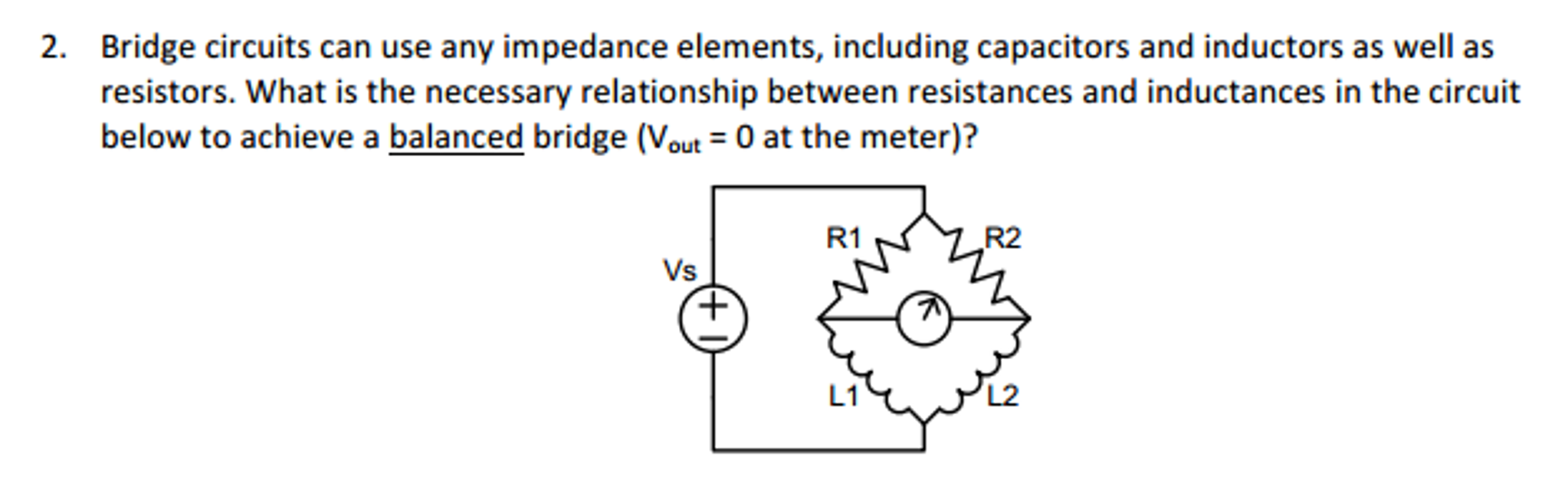 Solved Bridge Circuits Can Use Any Impedance Elements In Parallel Circuit Resistance As Well Series And
