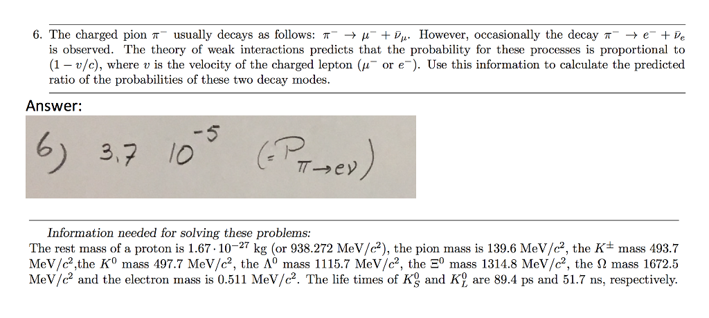 The Charged Pion T Usually Decays As Follows Au In However Occasionally
