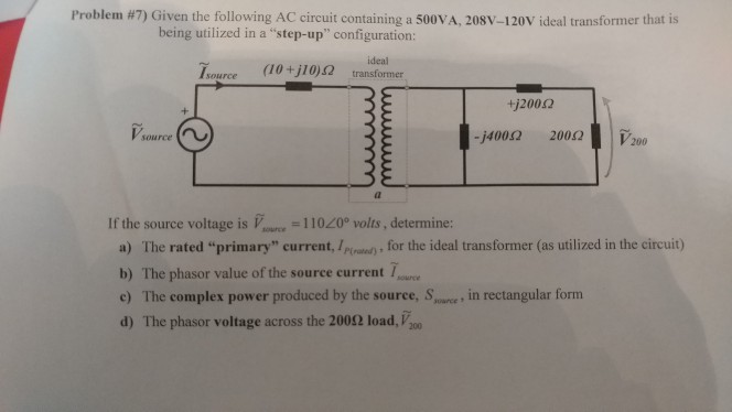 Solved Problem 7 Given The Following Ac Circuit Contain Chegg Com