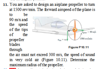 Solved: 11  You Are Asked To Design An Airplane Propeller