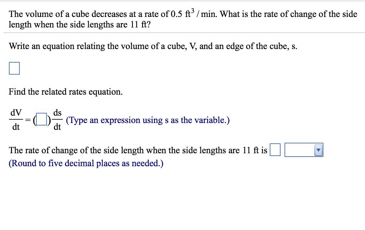 solved: the volume of a cube decreases at a rate of 0.5 ft