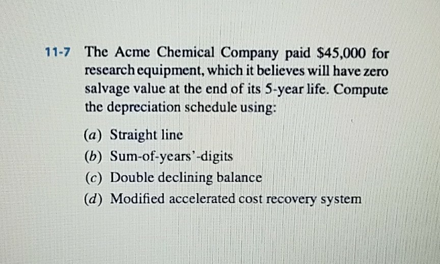 Solved: 11-7 The Acme Chemical Company Paid $45,000 For Re
