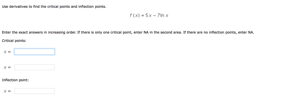 Solved: Use Derivatives To Find The Critical Points And In ...
