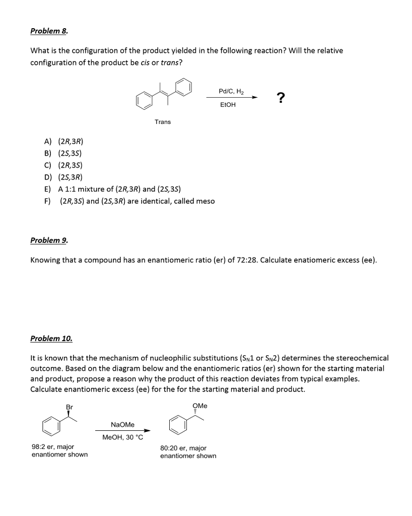 Chemistry archive march 19 2017 chegg problem 8 what is the configuration of the product yielded in the following reaction fandeluxe Images