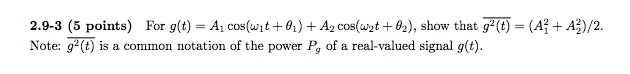 For g(t) = A1 cos + A2 cos ,show that Note g2(t