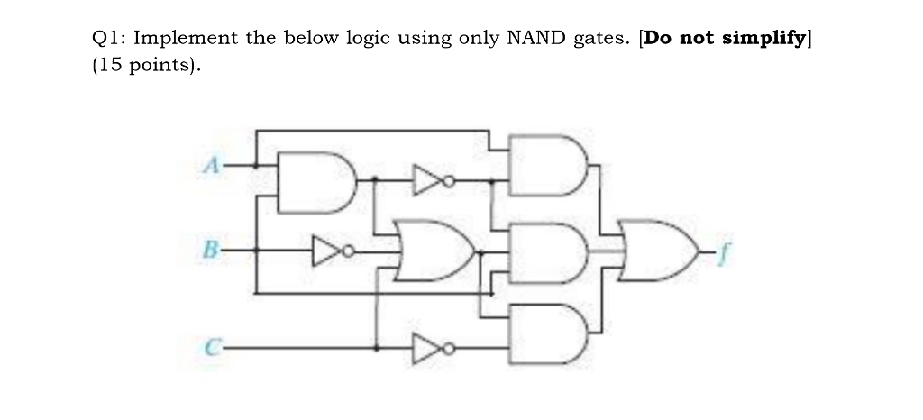 solved q1 implement the below logic using only nand gate rh chegg com circuit using only nand gates logic circuit using only nand gates
